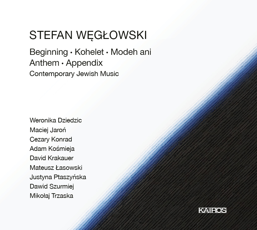 stefan wĘgŁowski contemporary jewish music kairos